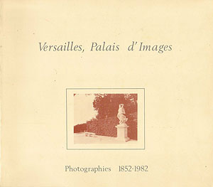 Versailles, Palais d'Images, photographies 1852-1982